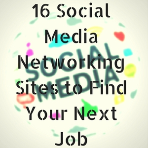 16 Social Media Networking Sites to Find Your Next Job