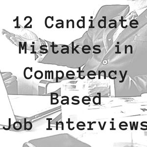 12 Common Candidate Mistakes in Competency Based Interviews