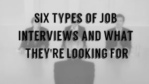 Eleven Types of Job Interviews and What They Are Each Looking For