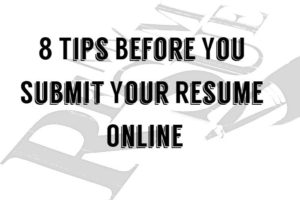 Six Tips Before You Submit Your Resume To An Online Job Application
