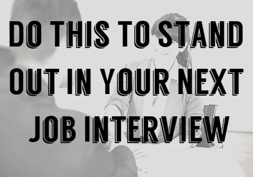 Do This To Stand Out In Your Next Job Interview
