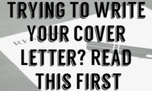 Trying To Write A Cover Letter? If You Don't Read This First You'll Fail