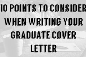 10 Points To Consider When Writing Your Graduate Cover Letter