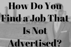 How Do You Find a Job That Is Not Advertised?