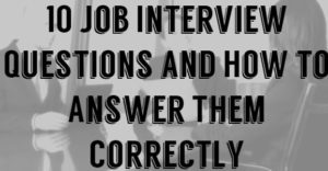 10 Job Interview Questions and How to Answer Them