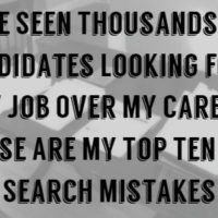 I've Seen Thousands of Candidates Looking for A New Job Over My Career.   These Are My Top Ten Job Search Mistakes