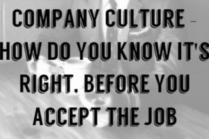 Company Culture – How Do You Know It's Right, Before You Accept the Job