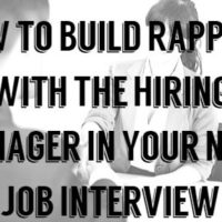 How to Build Rapport With The Hiring Manager In Your Next Job Interview?