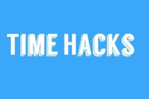 47 Time Hacks To Take Your Achievements to the Next Level