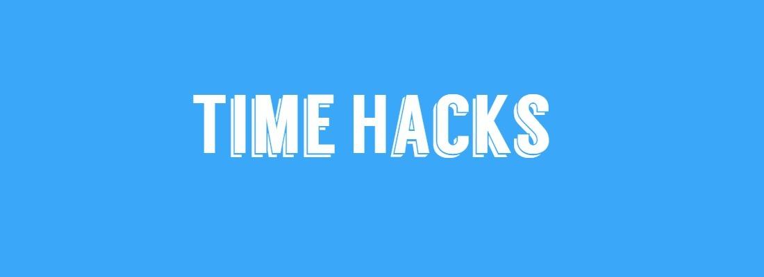 Time Hacks
